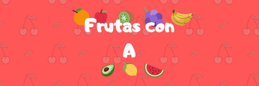 frutas que empiezan por a