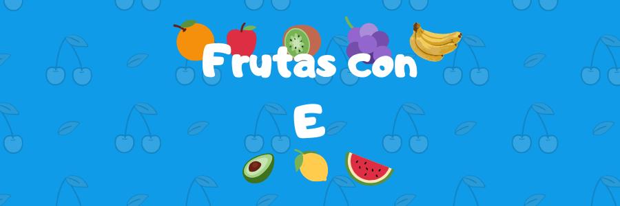 frutas por e