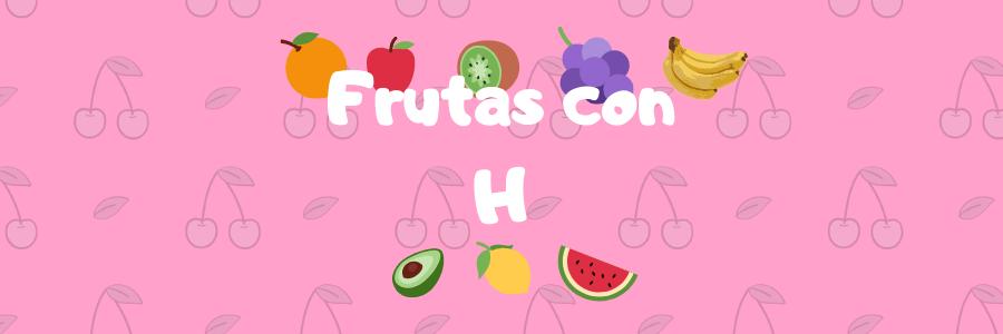 frutas por h