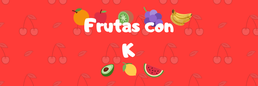 frutas que comienzan por k