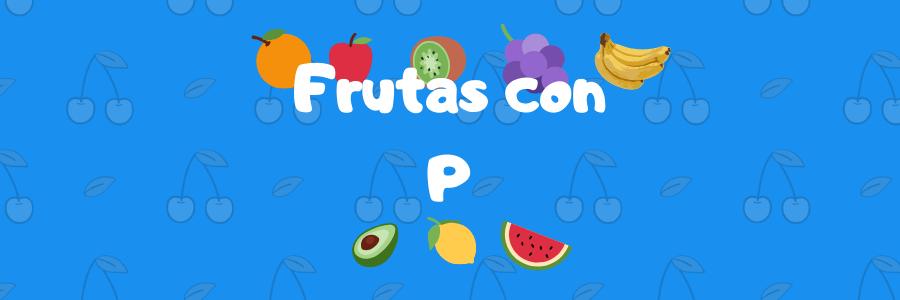 fruta con p