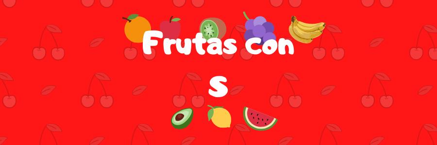fruta con s