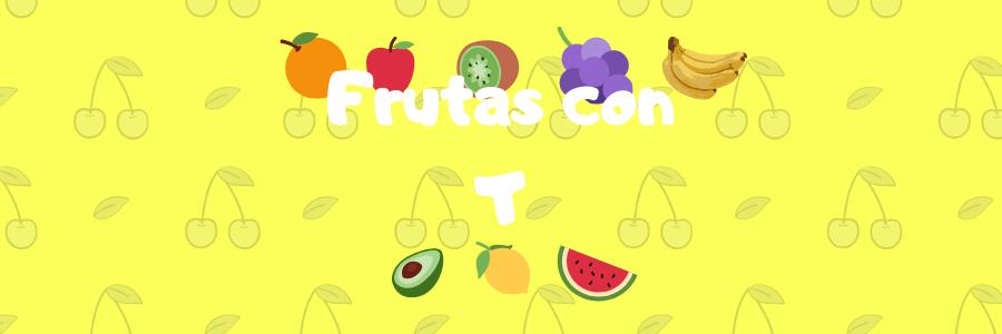 fruta con t